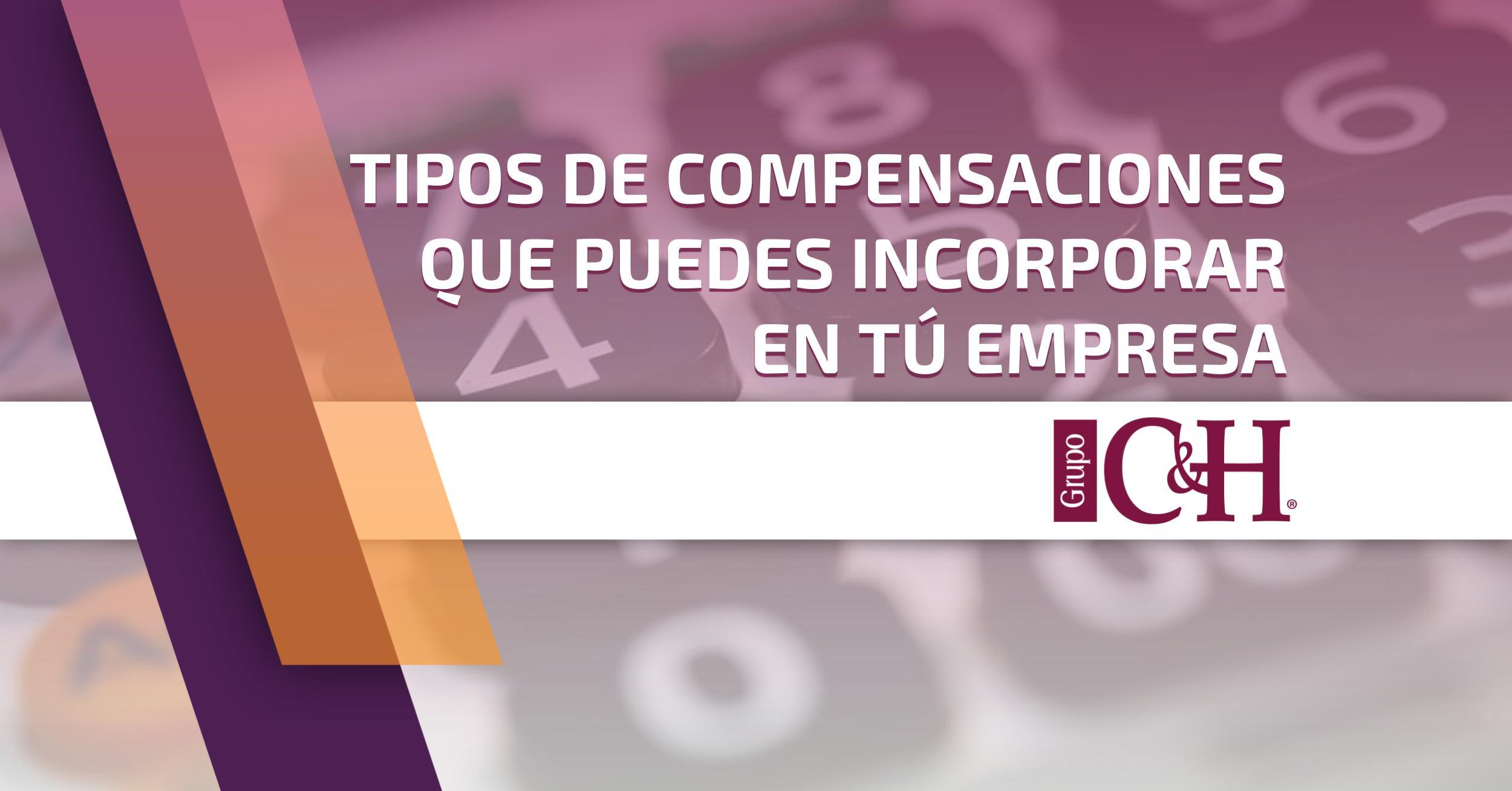 tipos-compensaciones-c&h